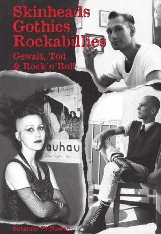 Skinheads - Gothics - Rockabillies: Gewalt, Tod & Rock'n'Roll (German Edition)