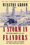 A Storm in Flanders: The Ypres Salient, 1914-1918: Tragedy and Triumph on the Western Front