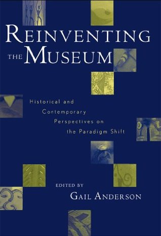 reinventing-the-museum-historical-and-contemporary-perspectives-on-the-paradigm-shift