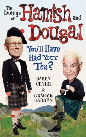 the-doings-of-hamish-and-dougal-you-ll-have-had-your-tea
