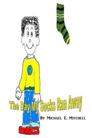 The Day My Socks Ran Away(A Childrens Illustration eBook)