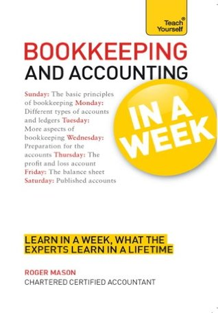 Bookkeeping And Accounting In A Week: Learn To Keep Books And ...