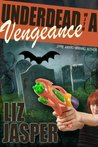 Underdead with a Vengeance (Underdead Mysteries)