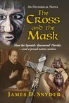 The Cross and the Mask: How the Spanish 'Discovered' Florida - and a Proud Native Nation