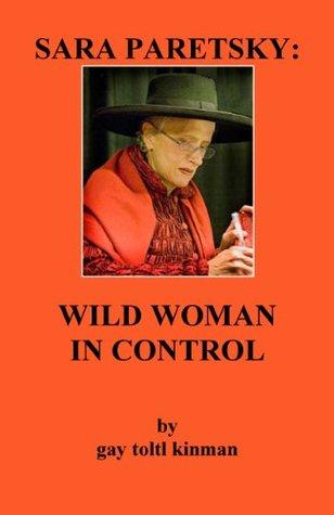 SARA PARETSKY: WILD WOMANIN CONTROL
