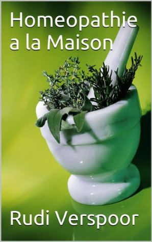 Homeopathie a la Maison (Homeopathy at home)