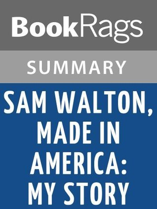 Sam Walton, Made in America: My Story by Sam Walton | Summary & Study Guide