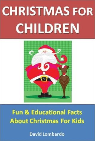 Books for Children: Christmas for Children - Fun & Educational Facts About Christmas for Kids (Childrens Educational Books)