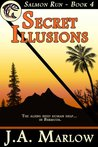 Secret Illusions (Salmon Run, #4)