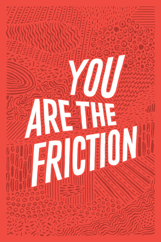 You Are The Friction by Sing Statistics
