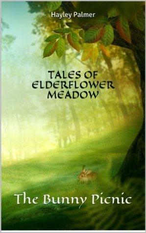 Tales of Elderflower Meadow - The Bunny Picnic