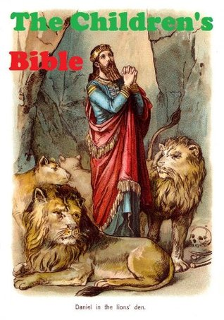 The Children's Bible:Study Bible Lessons Through Fun Stories by C F