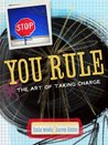 You Rule: The Art Of Taking Charge