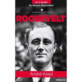 Roosevelt (Nouvel Observateur, Les geants du XX ème siècle) (French Edition)