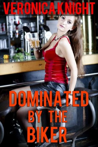 Dominated by the Biker (Alpha Male)