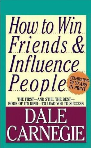 A Summary: How to Win Friends and Influence People