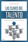 Las claves del talento: ¿Quién dijo que el talento es innato? Aprende a desarrollarlo (Spanish Edition)
