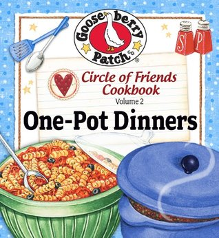 Circle of Friends 25 One-Pot Dinners