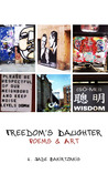 Freedom's Daughter: Poems & Art