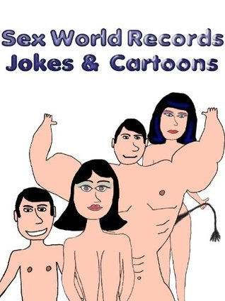 Sex World Records - Jokes and Cartoons by A.L. G.