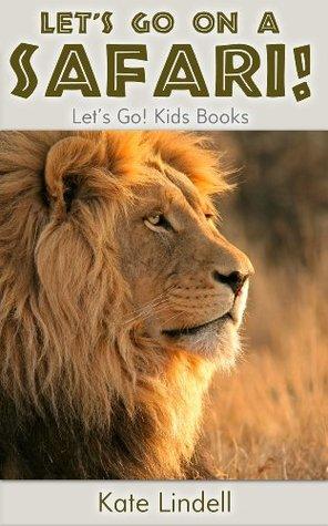 Let's Go on a Safari! Fun Animal Facts & Photos (Let's Go! Kids Books)
