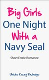 Big Girls One Night with a Navy Seal by Ulriche Kacey Padraige