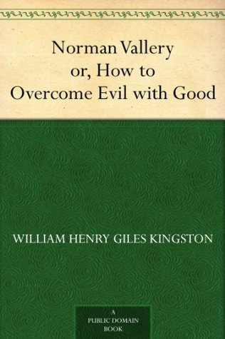 Norman Vallery or, How to Overcome Evil with Good