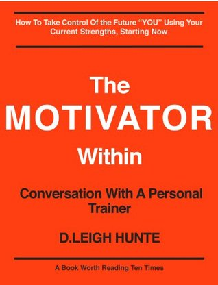 The Motivator Within, Conversation With A Personal Trainer