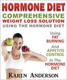 Hormone Diet : Comprehensive Weight Loss Solution Using The Hormone Diet