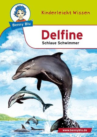 Benny Blu - Delfine: Schlaue Schwimmer (German Edition)