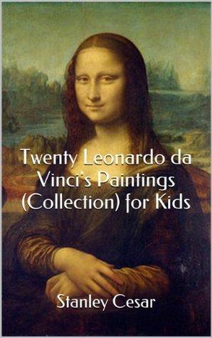 Twenty-Four Leonardo da Vinci's Paintings (Collection) for Kids