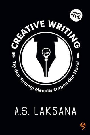 Creative Writing: Tip dan Strategi Menulis Cerpen dan Novel - Edisi Revisi