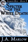 Specter of the White Death (Salmon Run, #5)