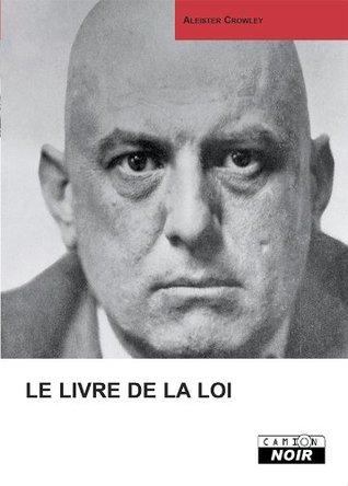 LE LIVRE DE LA LOI La révélation du nouvel Éon (Camion Noir) (French Edition)