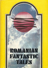 Romanian Fantastic Tales by Ana Cartianu