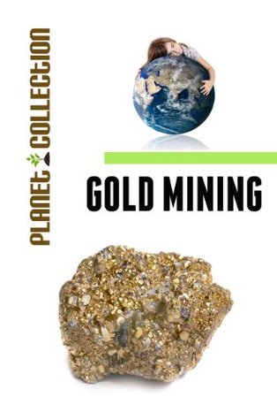 Gold Mining: Picture Book (Educational Children's Books Collection) - Level 2 (Planet Collection)