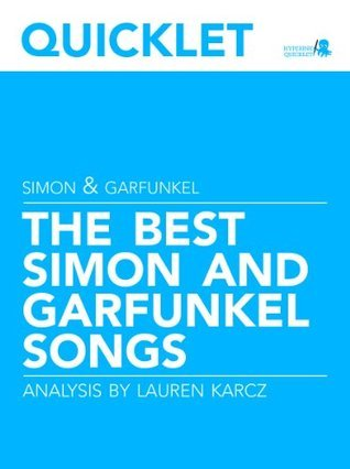 Quicklet on The Best Simon and Garfunkel Songs: Lyrics and Analysis