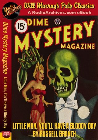 Dime Mystery Magazine Little Man, You'll Have a Bloody Day