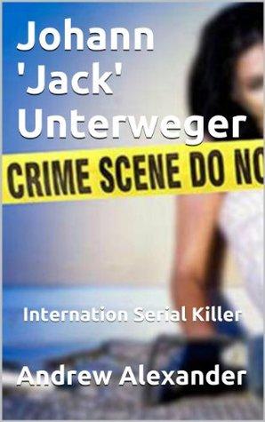 Johann 'Jack' Unterweger - International Serial Killer.