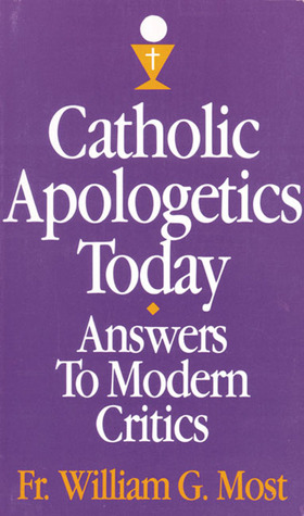 catholic-apologetics-today-answers-to-modern-critics-does-it-make-sense-to-believe