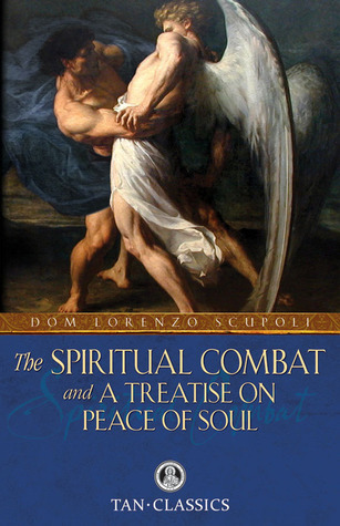 The Spiritual Combat: and a Treatise on Peace of Soul