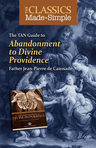 The Classics Made Simple: Abandonment to Divine Providence