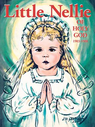 Little Nellie of Holy God: Illustrations by the beloved Sister John Vianney