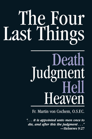The Four Last Things: Death, Judgment, Hell, Heaven