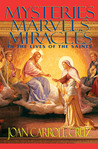 Mysteries, Marvels and Miracles: In the Lives of the Saints