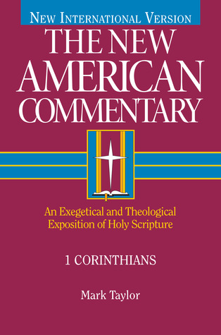 The New American Commentary: 1 Corinthians