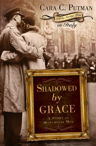 Shadowed by Grace (Story of Monuments Men, #1)