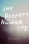 The Deepest Human Life: An Introduction to Philosophy for Everyone
