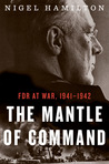 The Mantle of Command: FDR at War, 1941–1942 (FDR at War, #1)