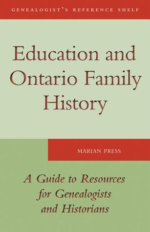Education and Ontario Family History by Marian Press